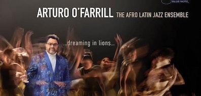 """Arturo O'Farrill lanza el álbum """"Dreaming In Lions"""""""